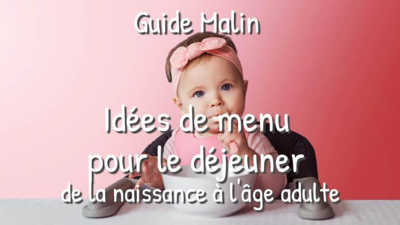 Idées de menu pour le déjeuner de vos enfants